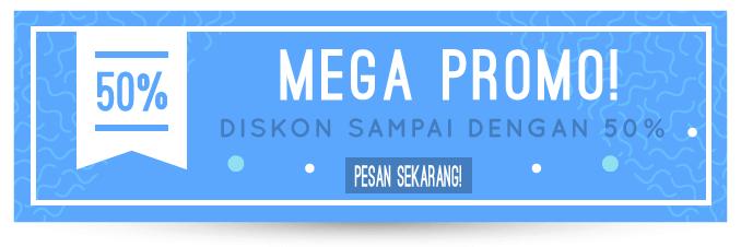 Mega Promo Diskon s/d 50% Bagi Setiap Pelanggan Baru