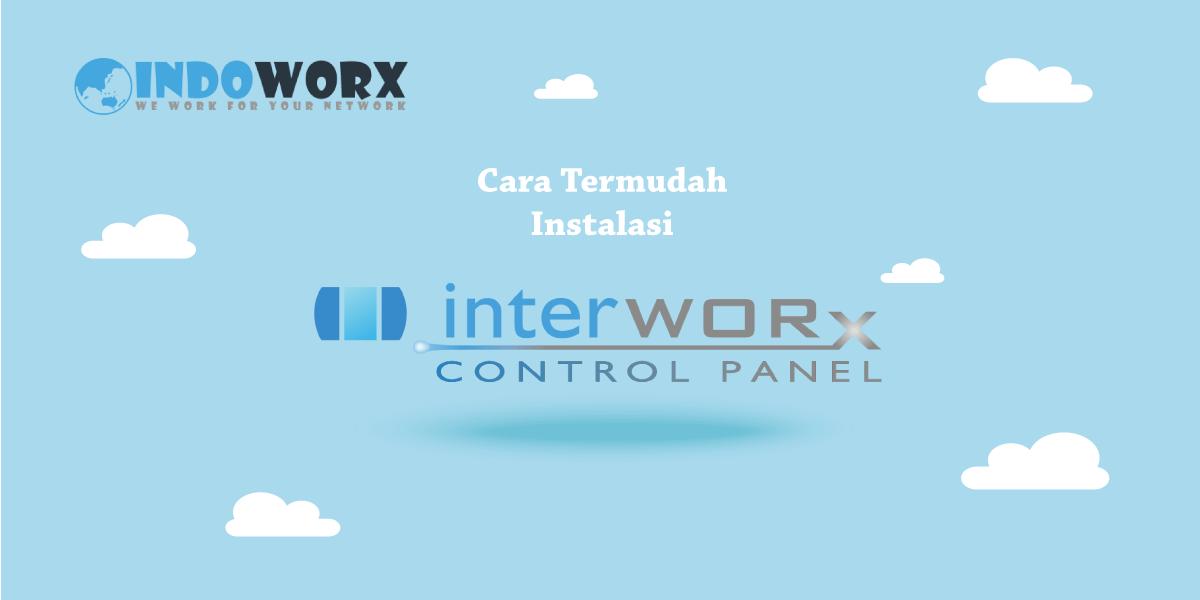 Cara Termudah Install Kontrol Panel InterWorx